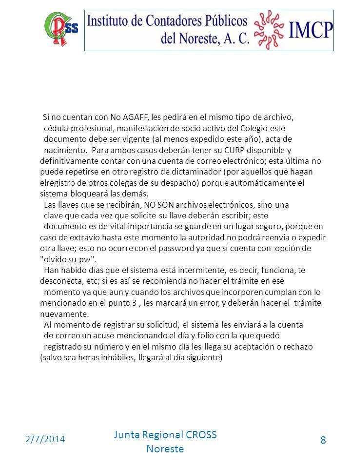 2/7/2014 Junta Regional CROSS Noreste 8 Si no cuentan con No AGAFF, les pedirá en el mismo tipo de archivo, cédula profesional, manifestación de socio