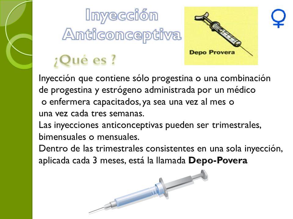 Estas inyecciones anticonceptivas actúan de dos maneras: * Impide la ovulación.