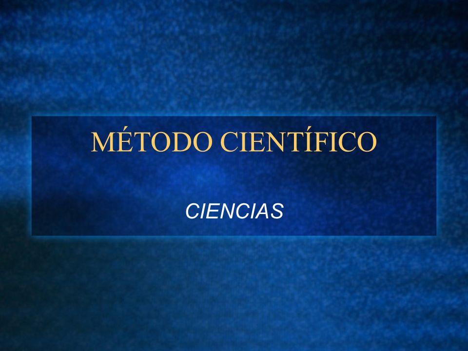 MÉTODO CIENTÍFICO CIENCIAS