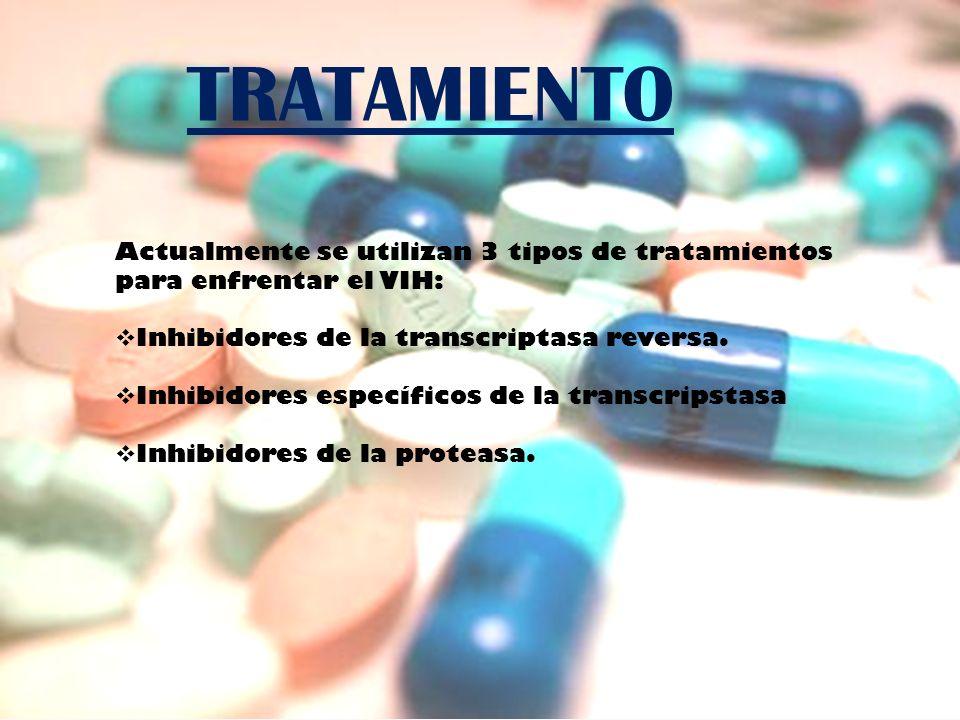 TRATAMIENTO Actualmente se utilizan 3 tipos de tratamientos para enfrentar el VIH: Inhibidores de la transcriptasa reversa. Inhibidores específicos de