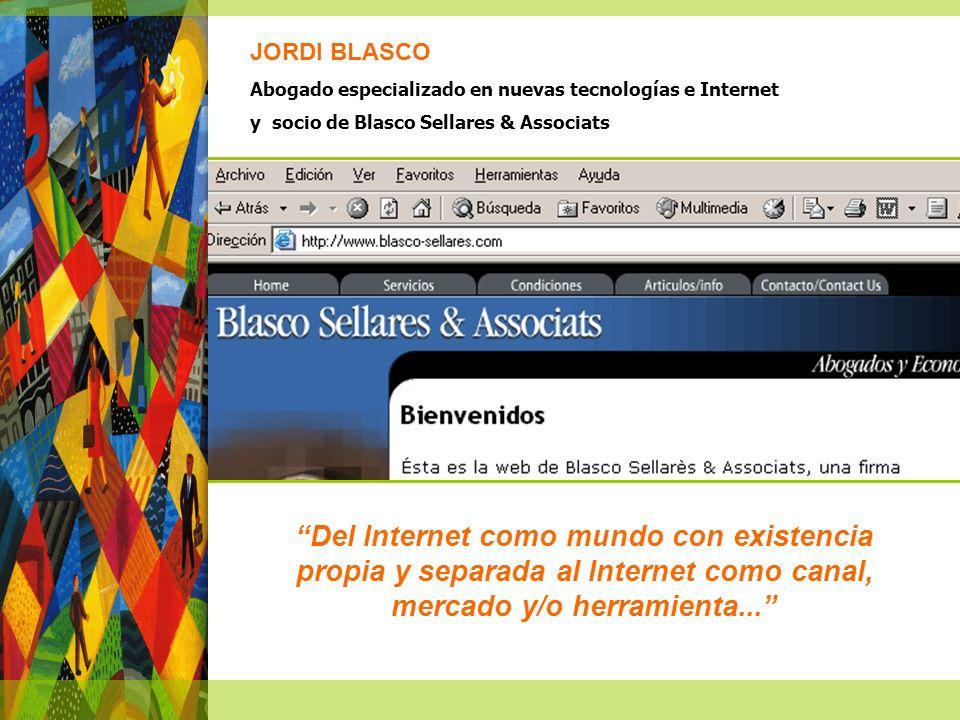 Del Internet como mundo con existencia propia y separada al Internet como canal, mercado y/o herramienta...