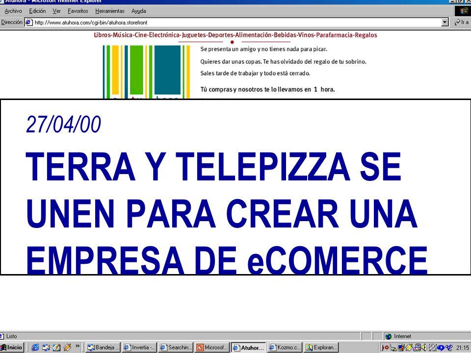 27/04/00 TERRA Y TELEPIZZA SE UNEN PARA CREAR UNA EMPRESA DE eCOMERCE