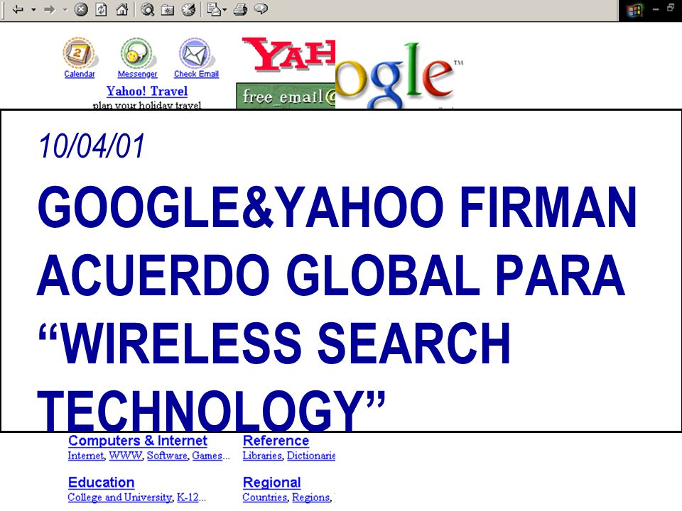 10/04/01 GOOGLE&YAHOO FIRMAN ACUERDO GLOBAL PARA WIRELESS SEARCH TECHNOLOGY