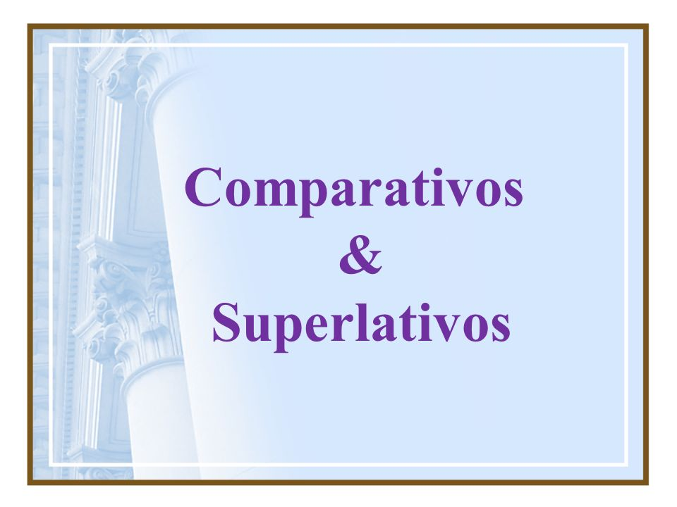 Comparativos de igualdad As + adjetivo + as Not so / as + adjetivo + as He is as tall as me He isnt so / as tall as me En castellano utilizamos tan+ adjetivo + como