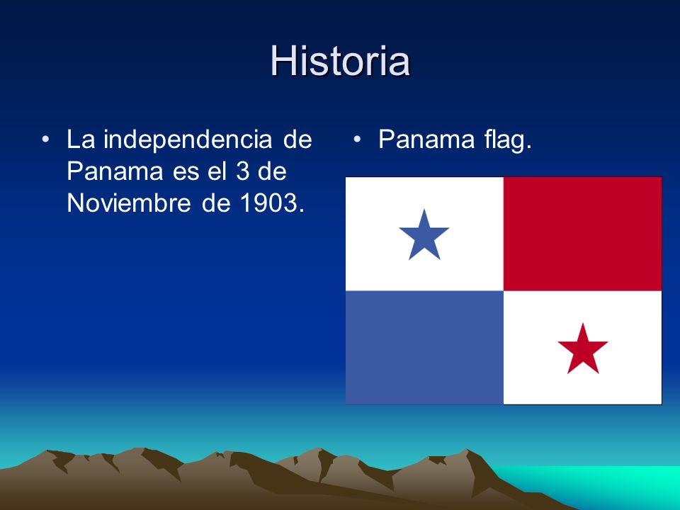 Historia La independencia de Panama es el 3 de Noviembre de 1903. Panama flag.