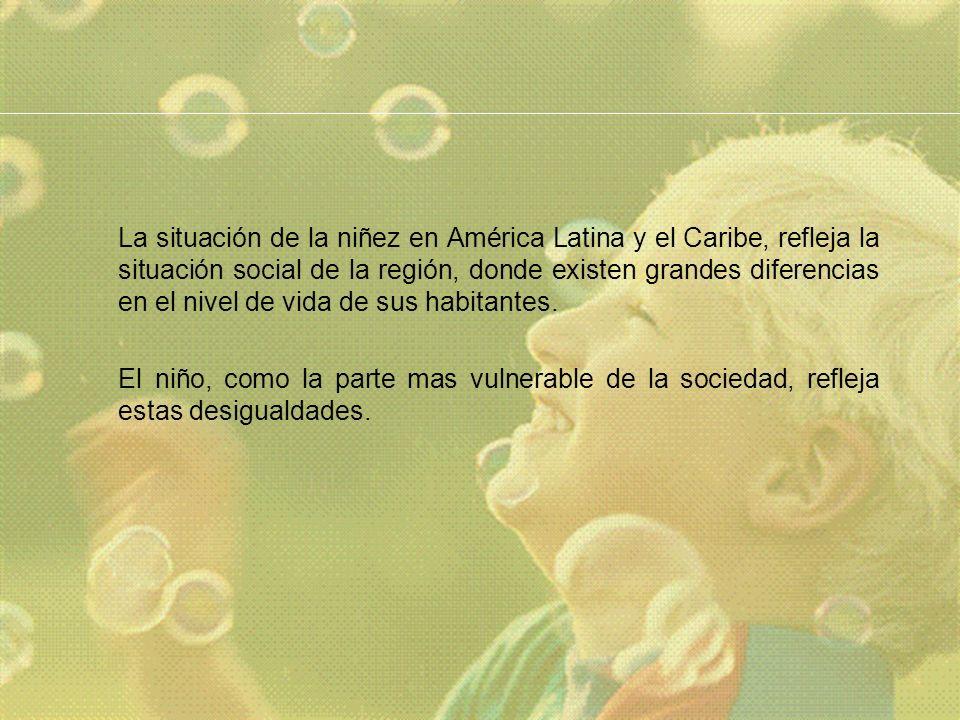 La situación de la niñez en América Latina y el Caribe, refleja la situación social de la región, donde existen grandes diferencias en el nivel de vida de sus habitantes.