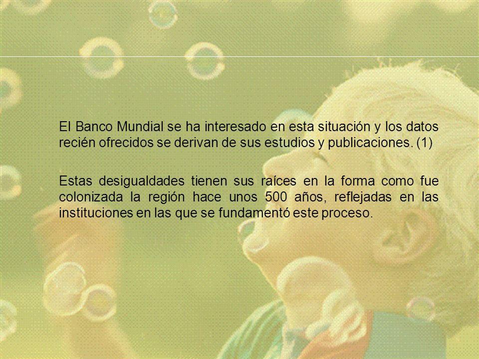 El Banco Mundial se ha interesado en esta situación y los datos recién ofrecidos se derivan de sus estudios y publicaciones.