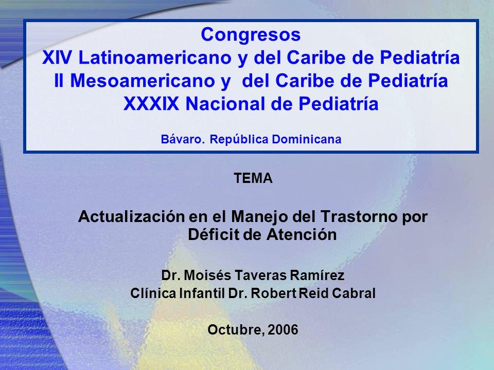 Congresos XIV Latinoamericano y del Caribe de Pediatría II Mesoamericano y del Caribe de Pediatría XXXIX Nacional de Pediatría Bávaro.