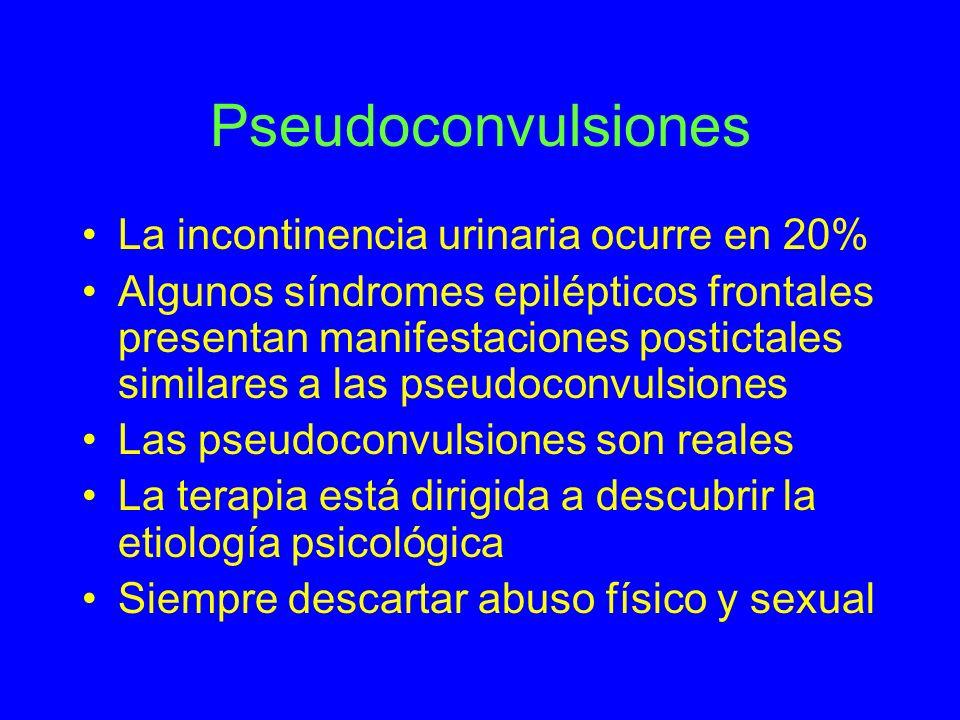 Pseudoconvulsiones La incontinencia urinaria ocurre en 20% Algunos síndromes epilépticos frontales presentan manifestaciones postictales similares a l