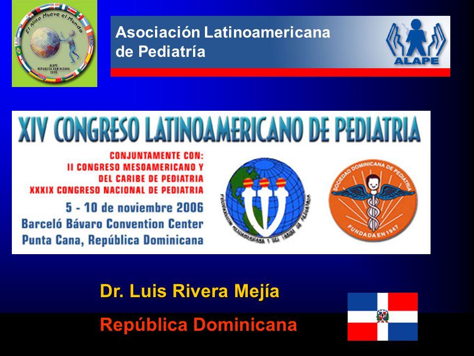 Asociación Latinoamericana de Pediatría Dr. Luis Rivera Mejía República Dominicana