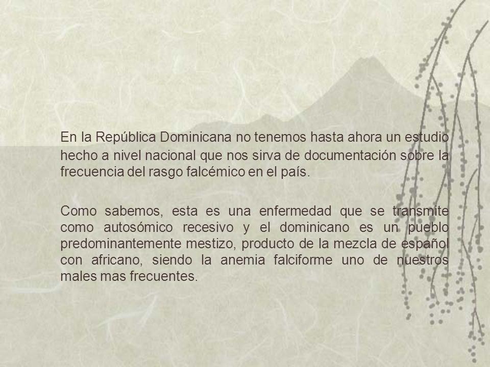 FRECUENCIA DEL RASGO FALCEMICO EN LA REPUBLICA DOMINICANA Dr.