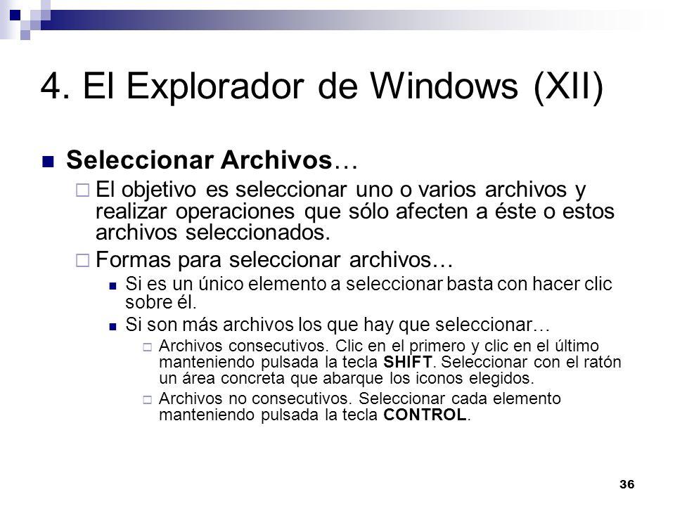 36 4. El Explorador de Windows (XII) Seleccionar Archivos… El objetivo es seleccionar uno o varios archivos y realizar operaciones que sólo afecten a