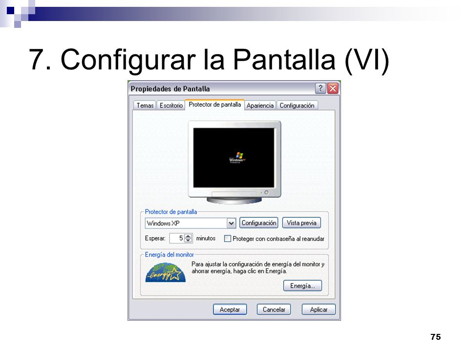 75 7. Configurar la Pantalla (VI)