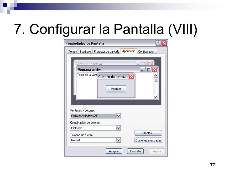 77 7. Configurar la Pantalla (VIII)