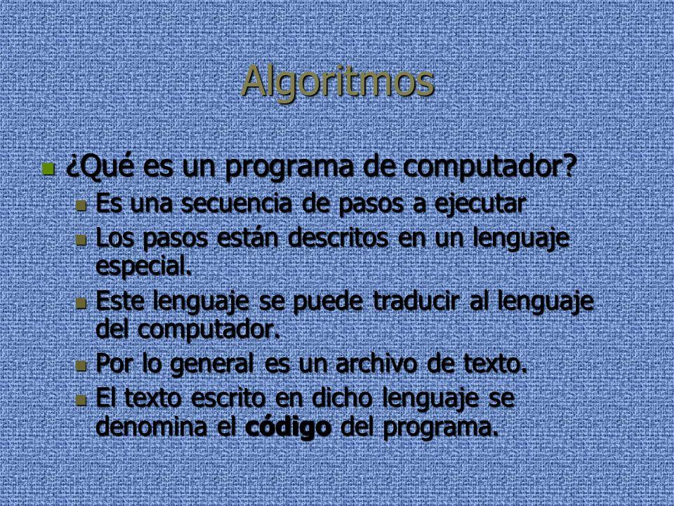 Algoritmos ¿Qué es un programa de computador. ¿Qué es un programa de computador.