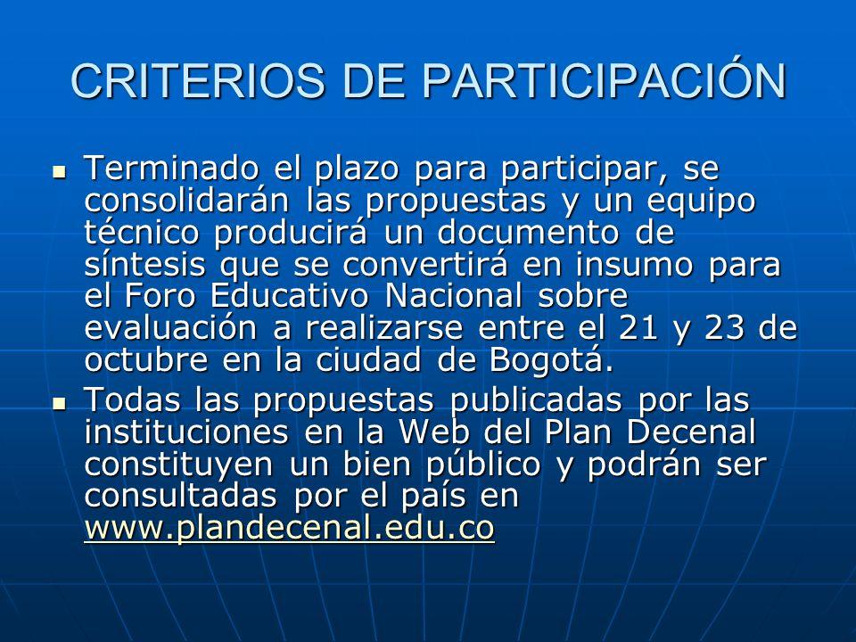 CRITERIOS DE PARTICIPACIÓN Terminado el plazo para participar, se consolidarán las propuestas y un equipo técnico producirá un documento de síntesis q