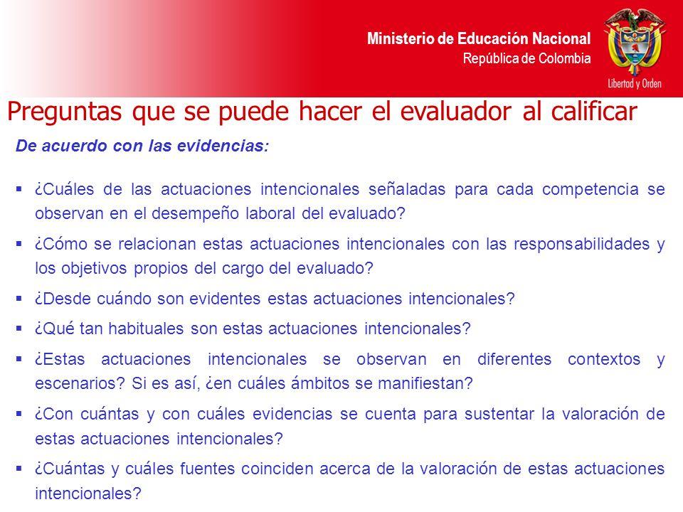 Ministerio de Educación Nacional República de Colombia Preguntas que se puede hacer el evaluador al calificar De acuerdo con las evidencias: ¿ Cu á le
