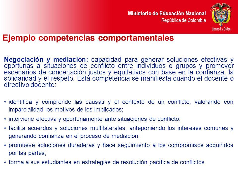Ministerio de Educación Nacional República de Colombia Negociación y mediación: capacidad para generar soluciones efectivas y oportunas a situaciones