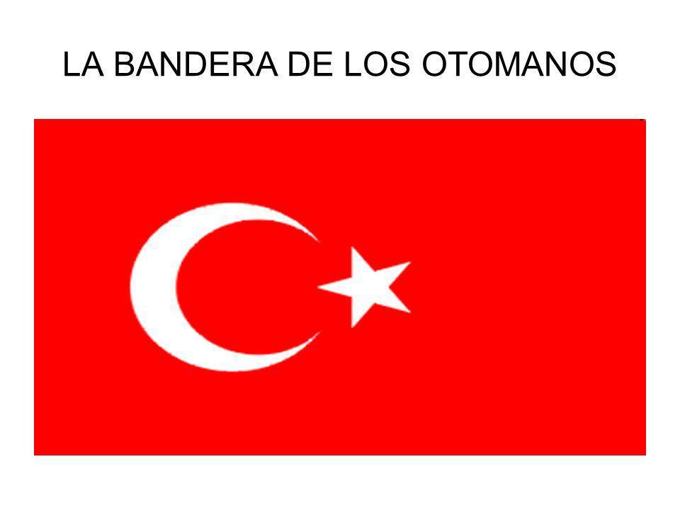 LA BANDERA DE LOS OTOMANOS