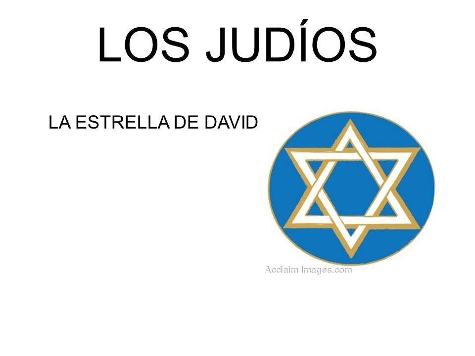 LOS JUDÍOS LA ESTRELLA DE DAVID