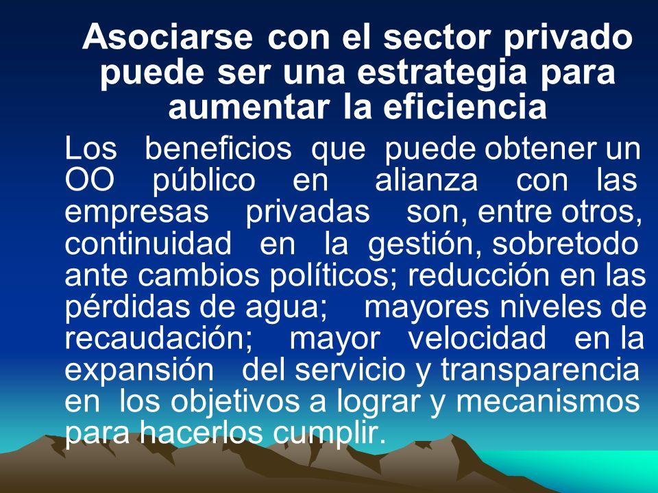 Asociarse con el sector privado puede ser una estrategia para aumentar la eficiencia Los beneficios que puede obtener un OO público en alianza con las