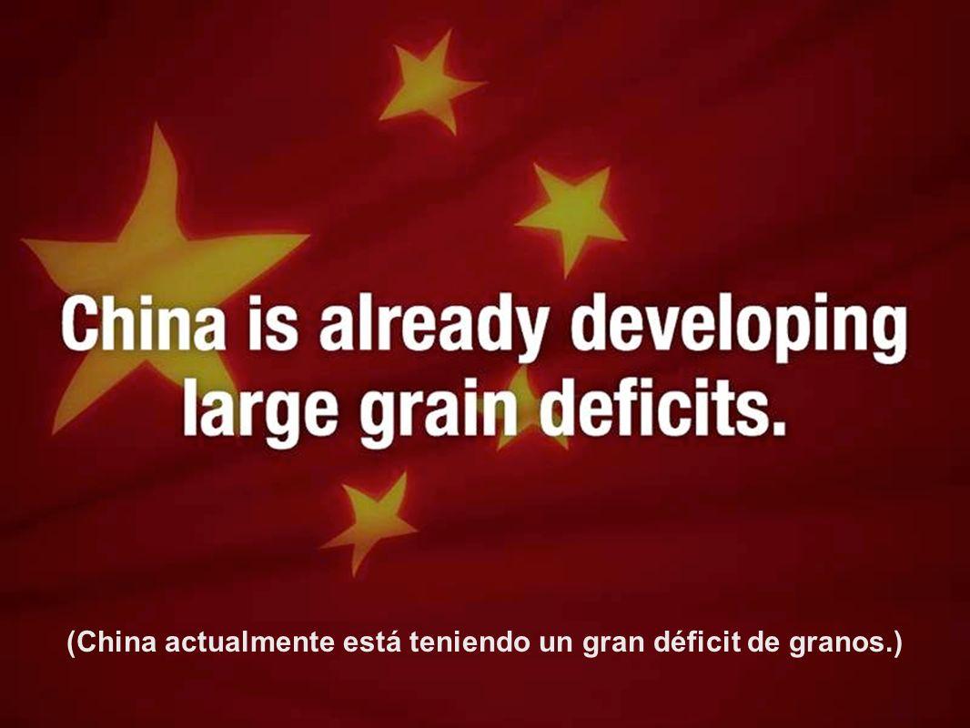 (China actualmente está teniendo un gran déficit de granos.)
