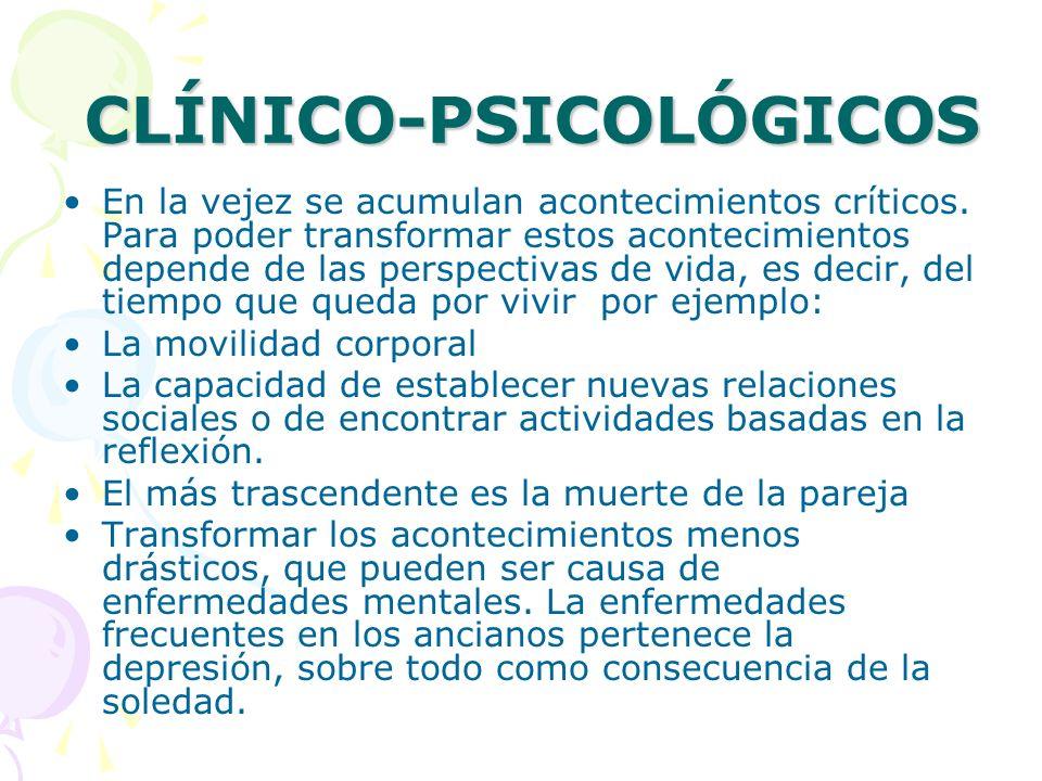 PSICOLÓGICO- EVOLUTIVOS Se sitúa en la personalidad de las personas mayores.