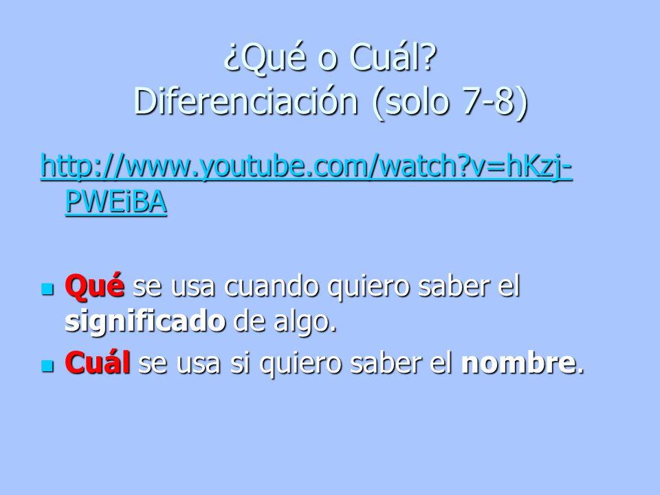 http://www.youtube.com/watch?v=hKzj- PWEiBA http://www.youtube.com/watch?v=hKzj- PWEiBA Qué se usa cuando quiero saber el significado de algo. Qué se