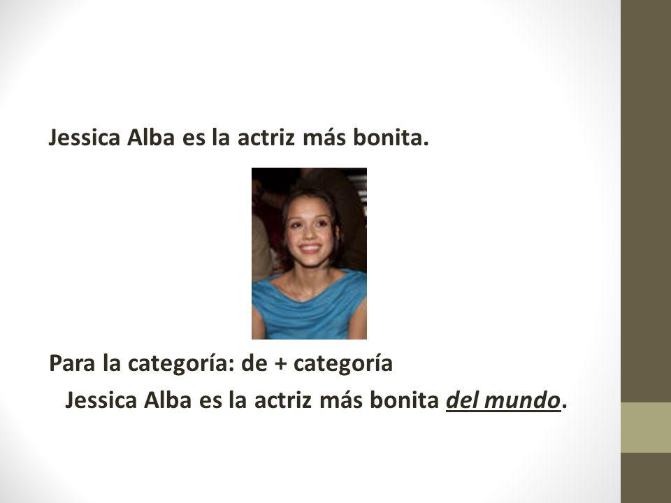 Jessica Alba es la actriz más bonita. Para la categoría: de + categoría Jessica Alba es la actriz más bonita del mundo.