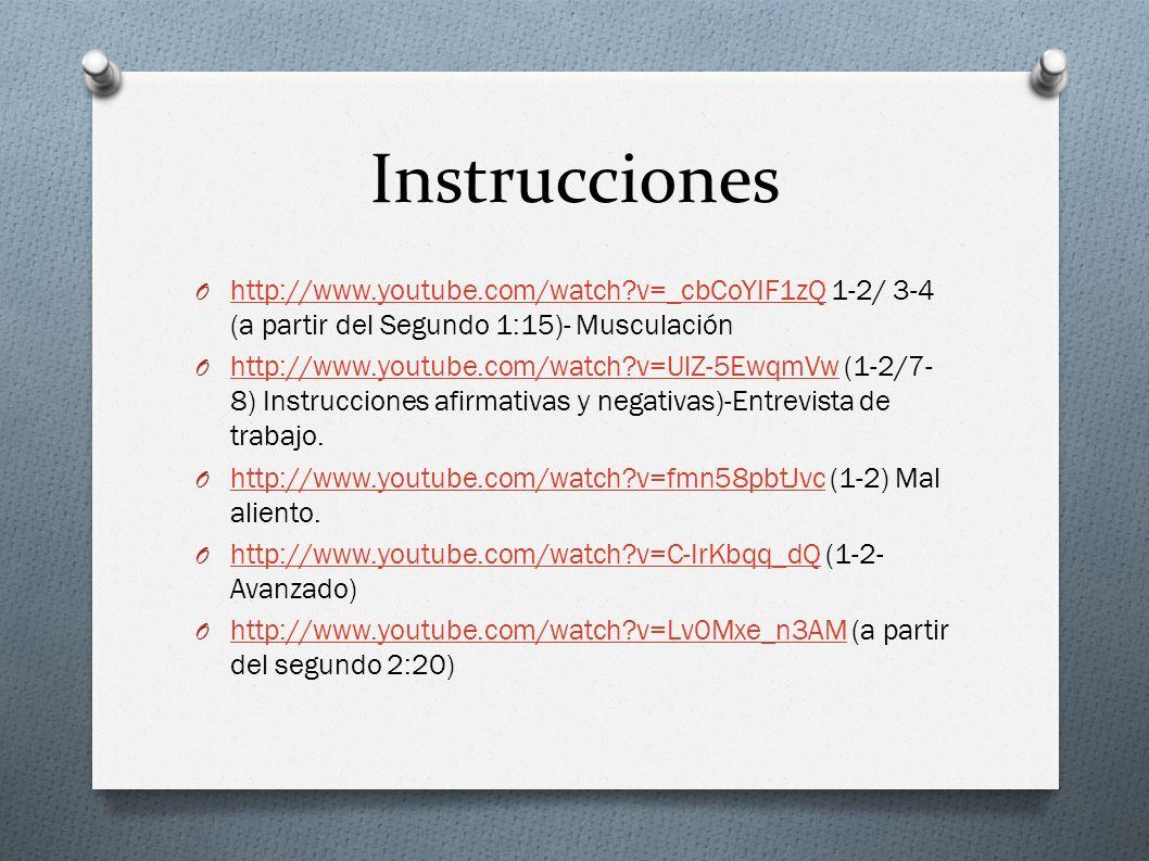 Instrucciones O http://www.youtube.com/watch?v=_cbCoYIF1zQ 1-2/ 3-4 (a partir del Segundo 1:15)- Musculación http://www.youtube.com/watch?v=_cbCoYIF1z
