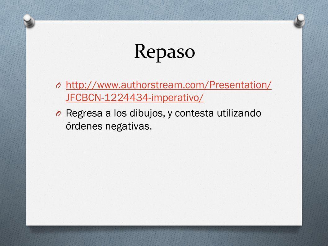 Repaso O http://www.authorstream.com/Presentation/ JFCBCN-1224434-imperativo/ http://www.authorstream.com/Presentation/ JFCBCN-1224434-imperativo/ O R