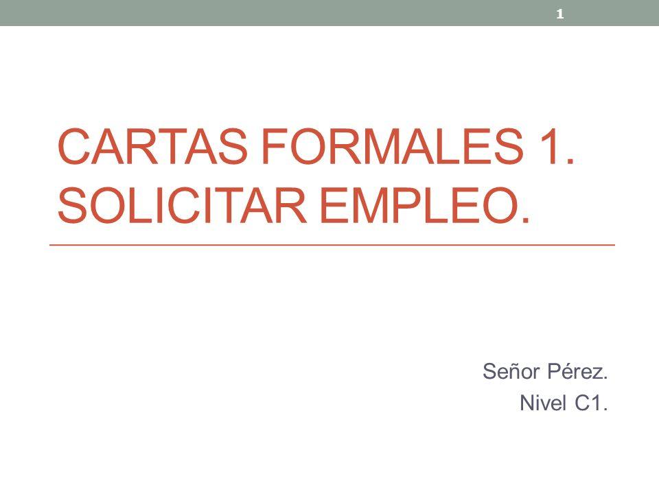 2 CARTA DE SOLICITUD DE TRABAJO (NIVEL B1): Sección de encabezamiento Datos del remitente Nombre y apellidosMarcos García Leal Calle / avenida / plaza…, n.º, C.