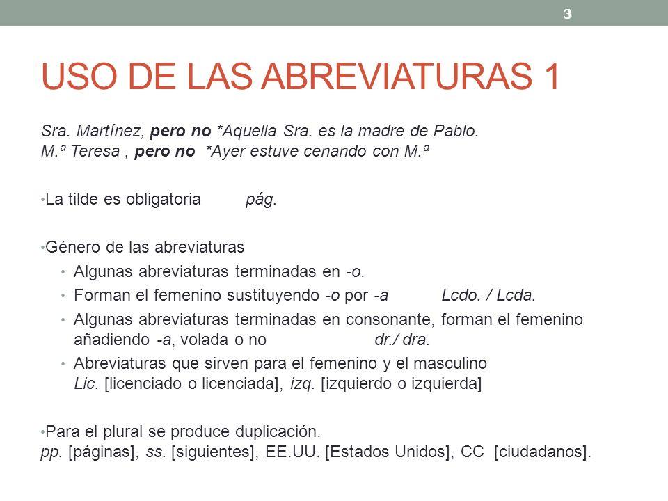 USO DE LAS ABREVIATURAS 2 Otras abreviaturas encontradas en cartas: ed., doc., cap., f ª, atte., Fdo.