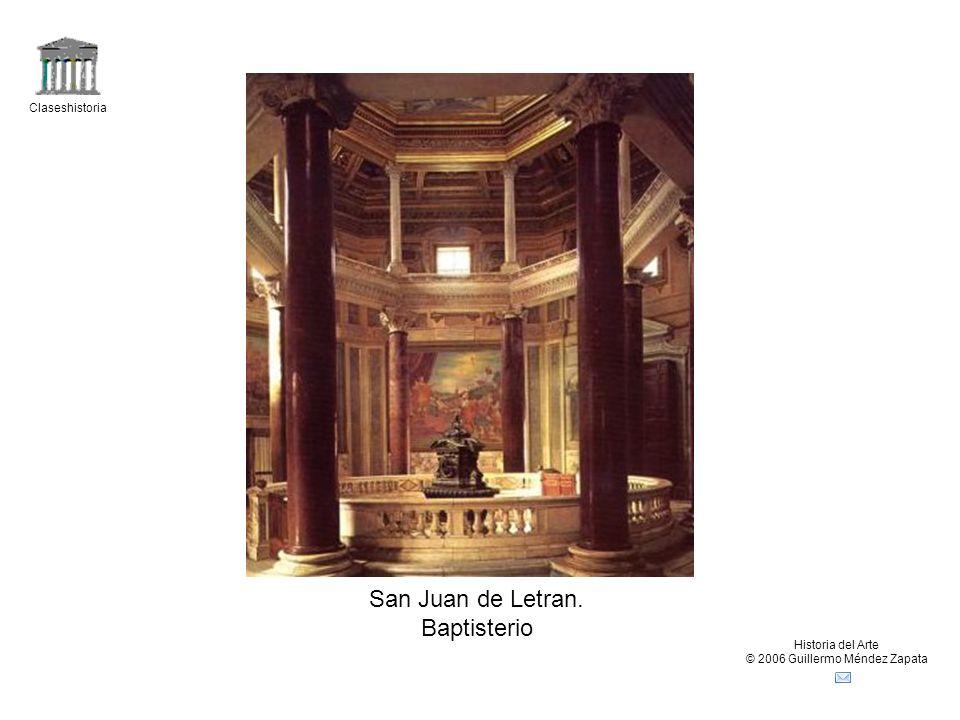 Claseshistoria Historia del Arte © 2006 Guillermo Méndez Zapata San Juan de Letran. Baptisterio