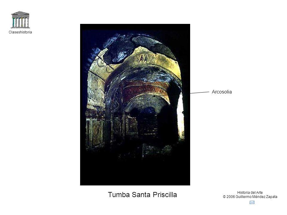 Claseshistoria Historia del Arte © 2006 Guillermo Méndez Zapata Tumba Santa Priscilla Arcosolia