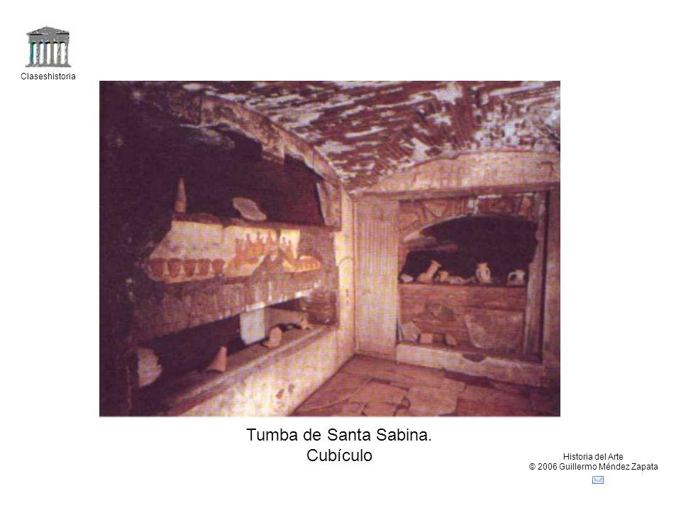 Claseshistoria Historia del Arte © 2006 Guillermo Méndez Zapata Tumba de Santa Sabina. Cubículo