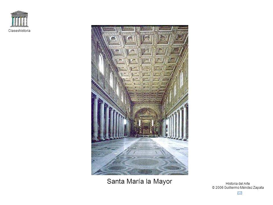 Claseshistoria Historia del Arte © 2006 Guillermo Méndez Zapata Santa María la Mayor