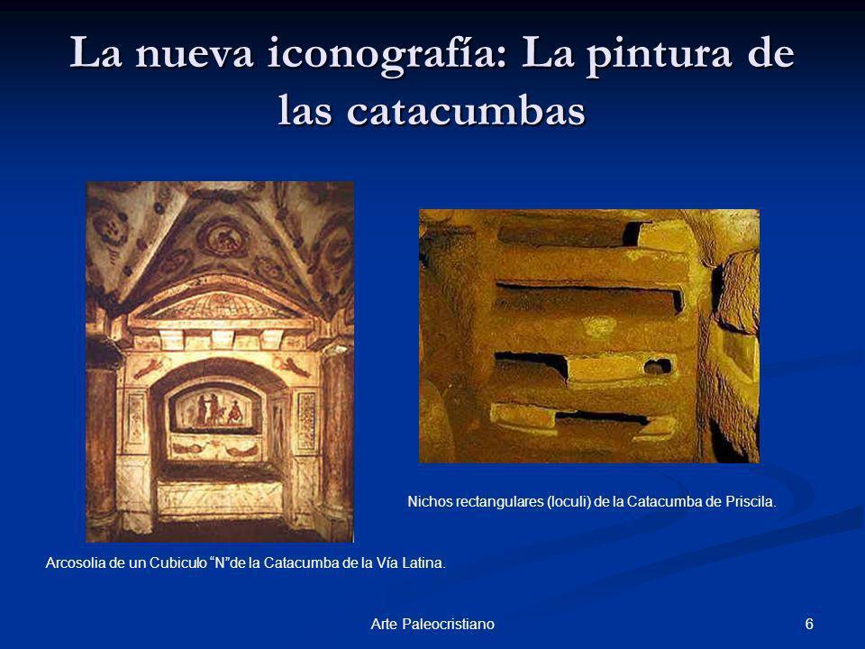 6Arte Paleocristiano La nueva iconografía: La pintura de las catacumbas Arcosolia de un Cubiculo Nde la Catacumba de la Vía Latina. Nichos rectangular
