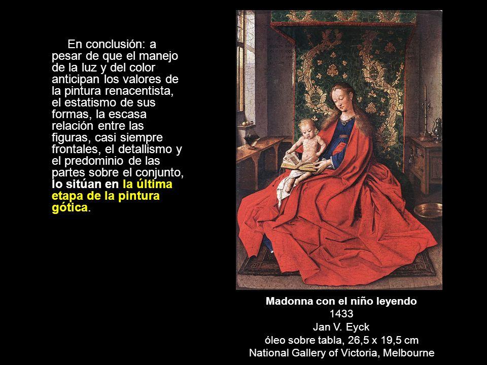 En conclusión: a pesar de que el manejo de la luz y del color anticipan los valores de la pintura renacentista, el estatismo de sus formas, la escasa
