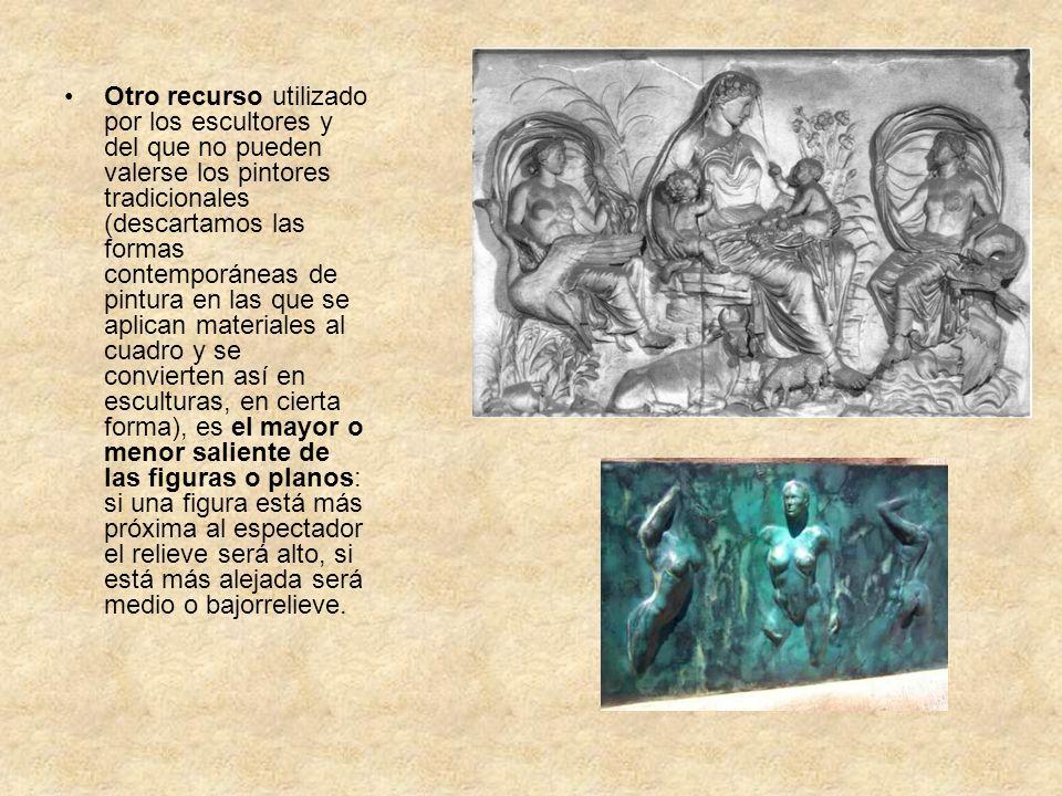 Otro recurso utilizado por los escultores y del que no pueden valerse los pintores tradicionales (descartamos las formas contemporáneas de pintura en