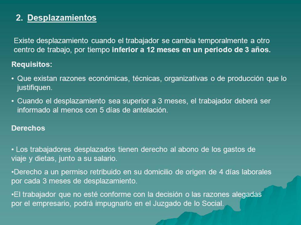 Derechos Los trabajadores desplazados tienen derecho al abono de los gastos de viaje y dietas, junto a su salario. Derecho a un permiso retribuido en