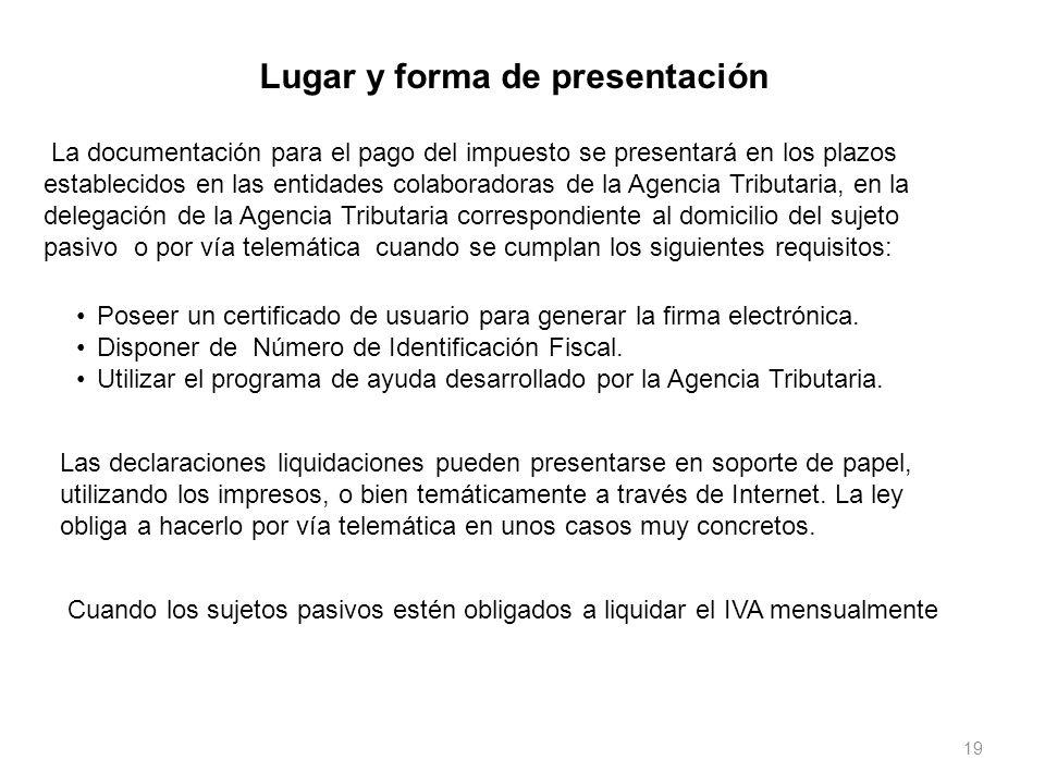 19 Lugar y forma de presentación La documentación para el pago del impuesto se presentará en los plazos establecidos en las entidades colaboradoras de