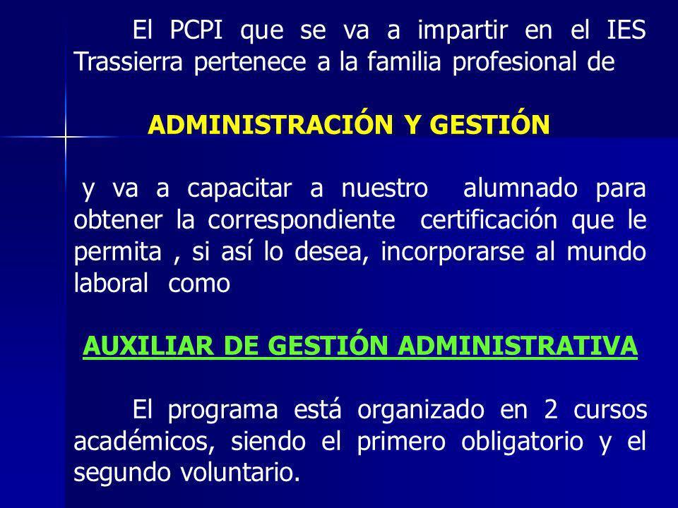 El PCPI que se va a impartir en el IES Trassierra pertenece a la familia profesional de ADMINISTRACIÓN Y GESTIÓN y va a capacitar a nuestro alumnado p
