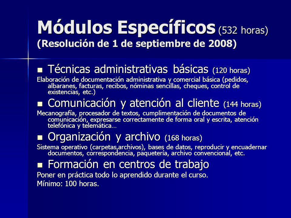 Módulos Específicos (532 horas) (Resolución de 1 de septiembre de 2008) Técnicas administrativas básicas (120 horas) Técnicas administrativas básicas