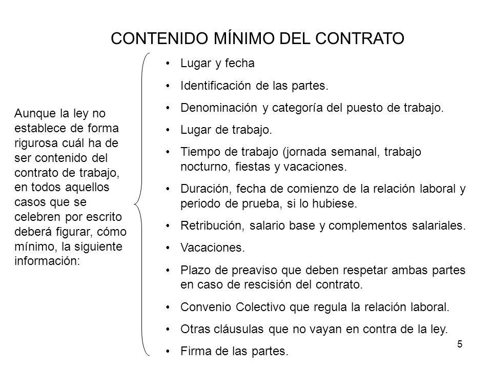 5 CONTENIDO MÍNIMO DEL CONTRATO Aunque la ley no establece de forma rigurosa cuál ha de ser contenido del contrato de trabajo, en todos aquellos casos