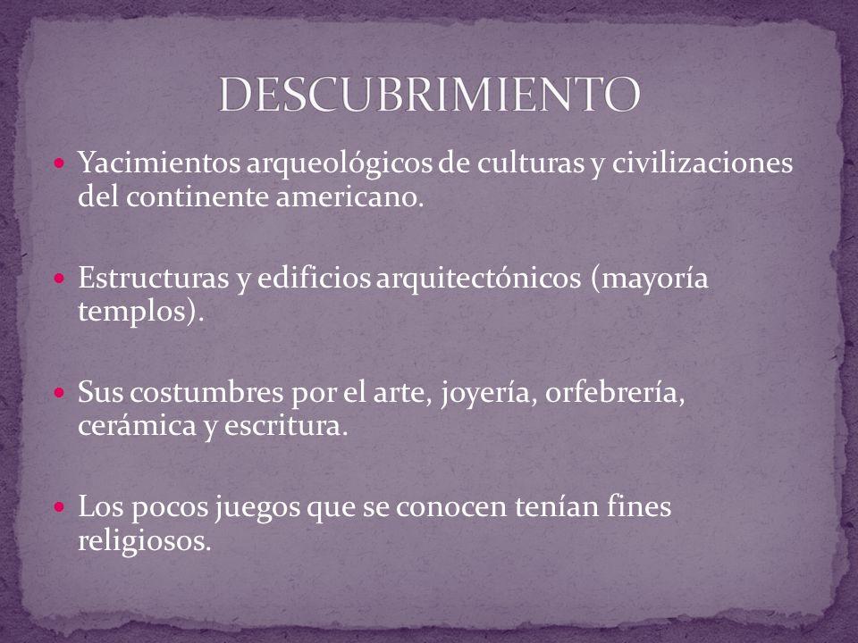 Yacimientos arqueológicos de culturas y civilizaciones del continente americano. Estructuras y edificios arquitectónicos (mayoría templos). Sus costum