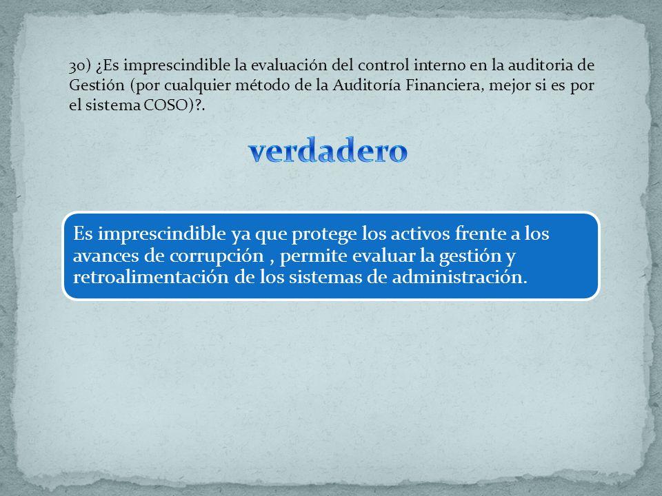 30) ¿Es imprescindible la evaluación del control interno en la auditoria de Gestión (por cualquier método de la Auditoría Financiera, mejor si es por