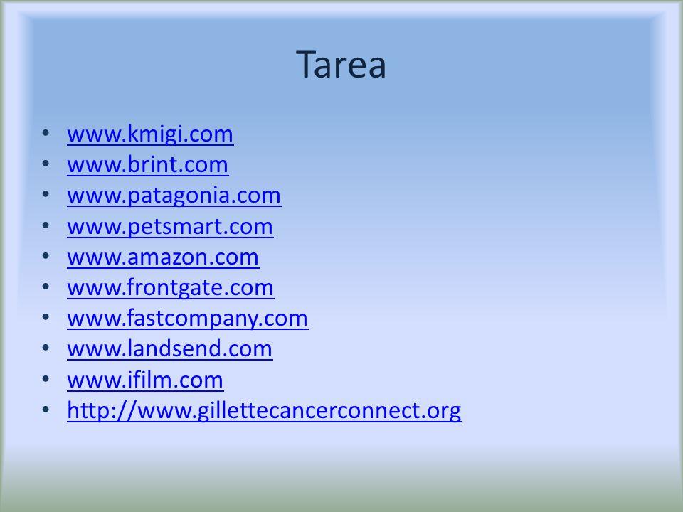 Tarea www.kmigi.com www.brint.com www.patagonia.com www.petsmart.com www.amazon.com www.frontgate.com www.fastcompany.com www.landsend.com www.ifilm.c