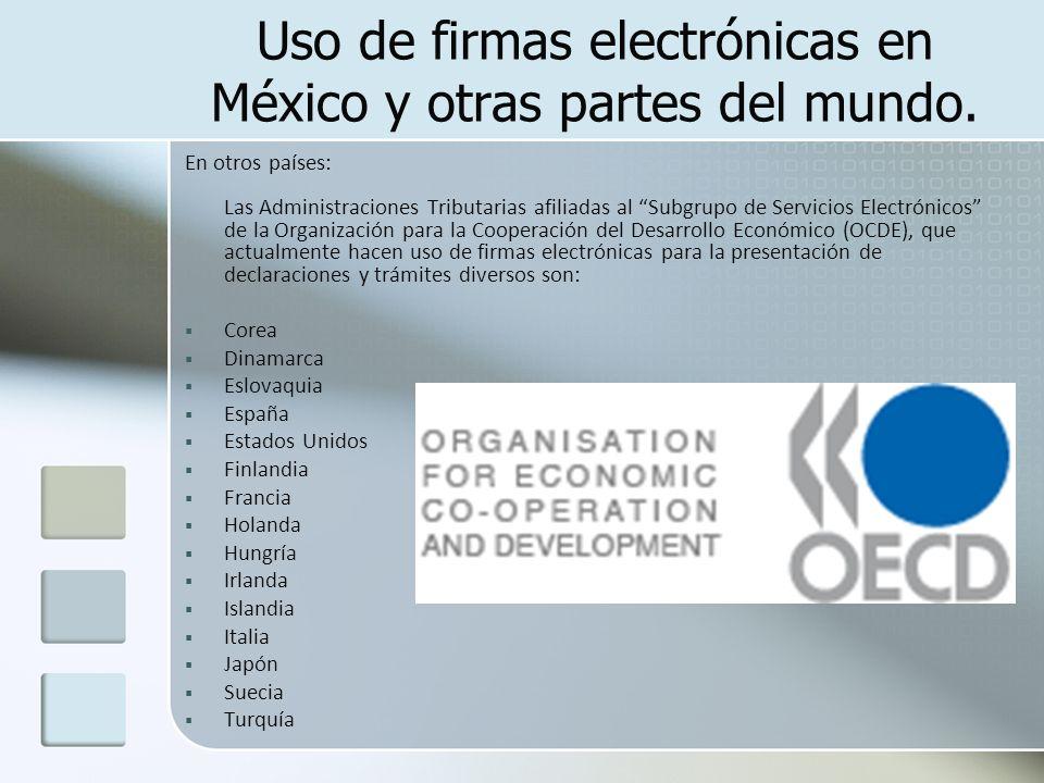 Uso de firmas electrónicas en México y otras partes del mundo. En otros países: Las Administraciones Tributarias afiliadas al Subgrupo de Servicios El