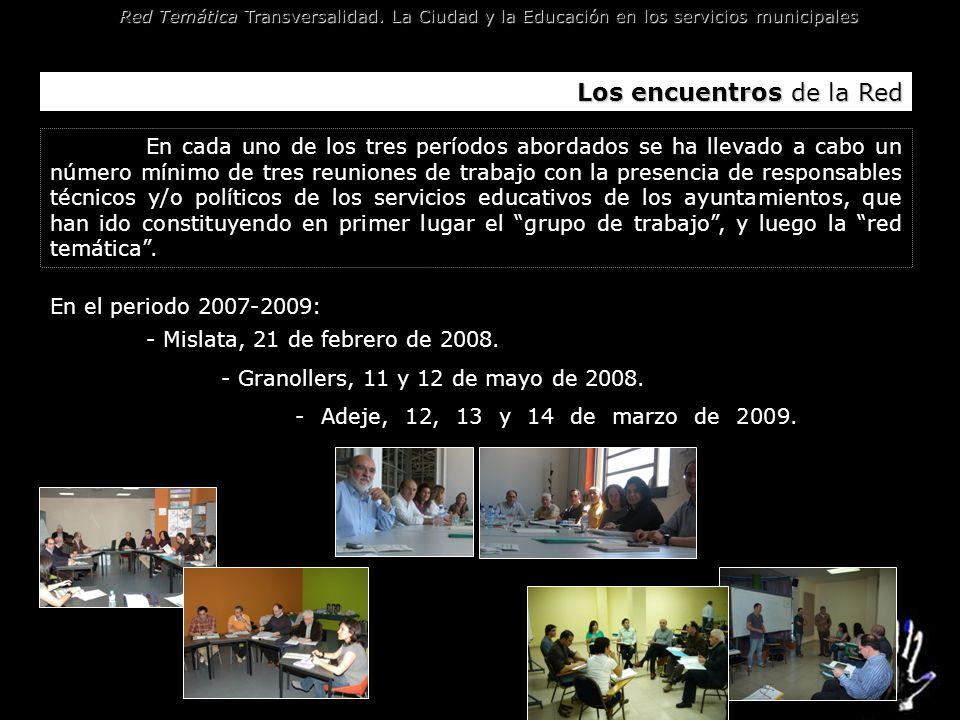 Red Temática Transversalidad. La Ciudad y la Educación en los servicios municipales Los encuentros de la Red En cada uno de los tres períodos abordado